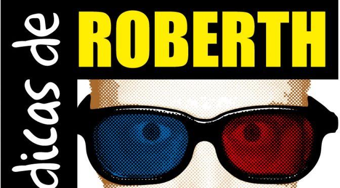 DICAS DE ROBERTH toda a semana no Blog da Devi